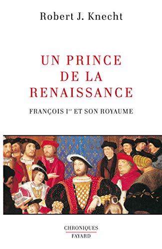 9782213600857: Un prince de la Renaissance. Fran�ois Ier et son royaume