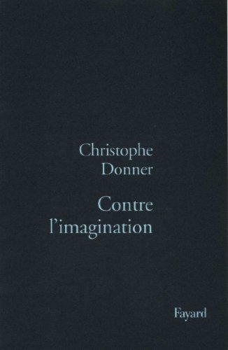 9782213601878: Contre l'imagination (French Edition)