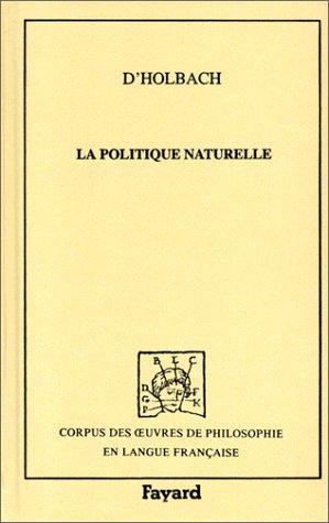 Politique naturelle Holbach, Paul-Henri Thiry d': Holbach, Paul-Henri Thiry