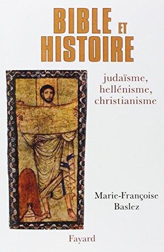 9782213602028: BIBLE ET HISTOIRE. Juda�sme, hell�nisme, christianisme