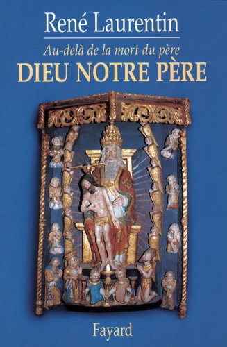 Dieu notre Père: Au-delà de la mort du père (French Edition) (2213602069) by René Laurentin