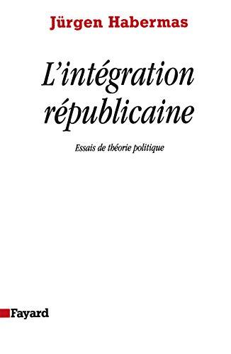 9782213602141: L'INTEGRATION REPUBLICAINE. Essais de théorie politique
