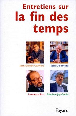 Entretiens sur la fin des Temps: Jean-Claude Carrière, Catherine