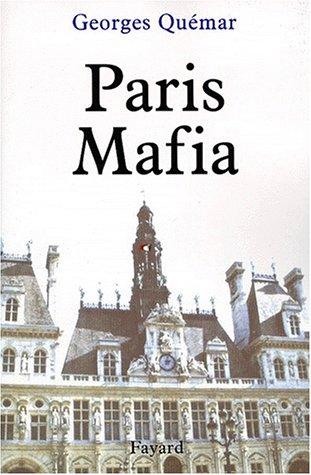 Paris mafia (French Edition): Georges Quemar