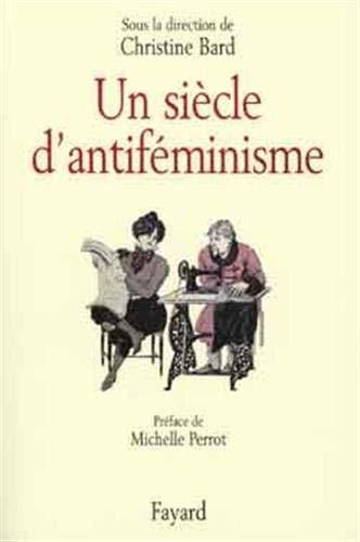 9782213602851: Un siècle d'antiféminisme