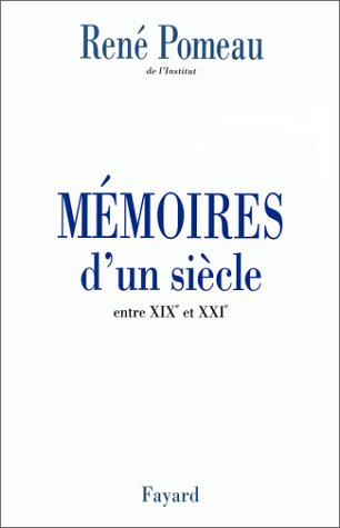 Memoires d'un siecle: Entre XIXe et XXIe (French Edition) (2213602999) by Rene Pomeau