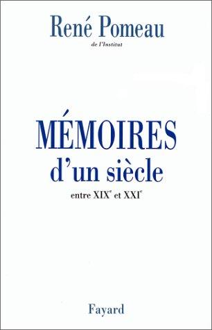 Memoires d'un siecle: Entre XIXe et XXIe (French Edition) (2213602999) by Pomeau, Rene