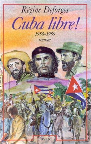 9782213603032: Cuba libre! (1955-1959): Roman (French Edition)
