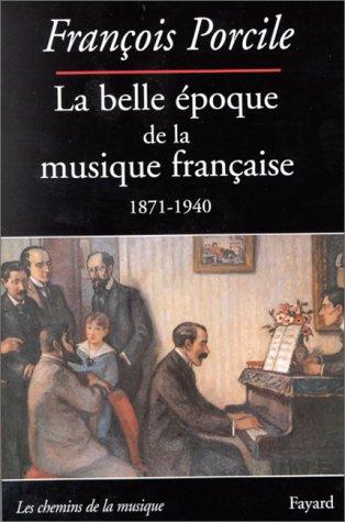 9782213603223: La belle époque de la musique française: Le temps de Maurice Ravel (1871-1940) (Les chemins de la musique) (French Edition)