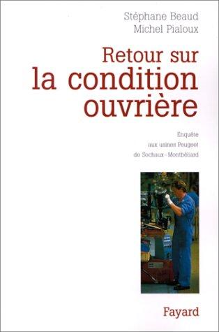 9782213603384: Retour sur la condition ouvrière: Enquête aux usines Peugeot de Sochaux-Montbéliard