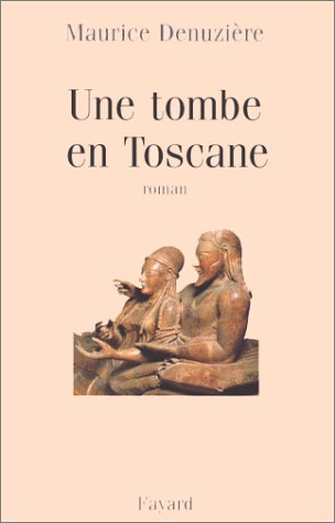 Une tombe en Toscane.: Denuzière,Maurice.