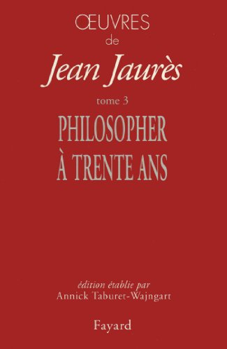 9782213605524: Oeuvres, tome 3 : Philosopher à 30 ans