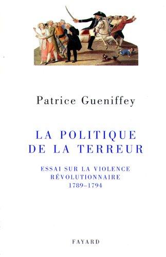 9782213605753: La politique de la Terreur: Essai sur la violence révolutionnaire, 1789-1794 (French Edition)