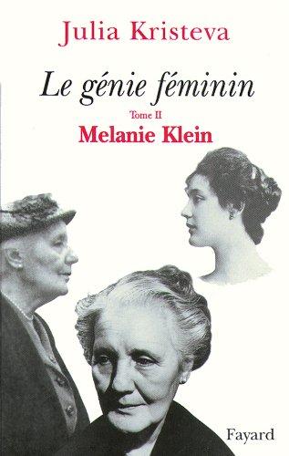 Le Génie féminin. Tome II. Mélanie Klein (2213605939) by Kristeva, Julia