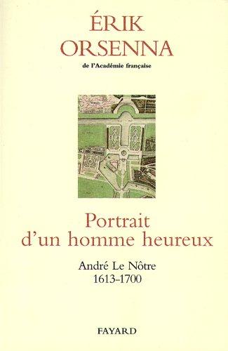 9782213606132: Portrait d'un homme heureux. André Le Nôtre 1613-1700
