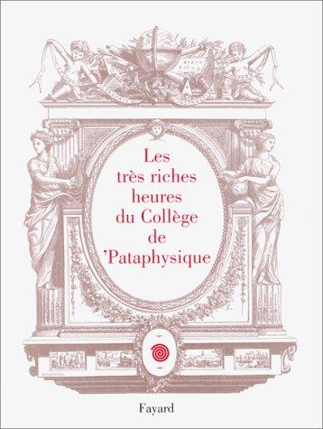 9782213606255: Les Très riches heures du collège de pataphysique