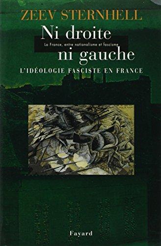 La France entre nationalisme et fascisme T.3 : Ni droite ni gauche: Zeev Sternhell