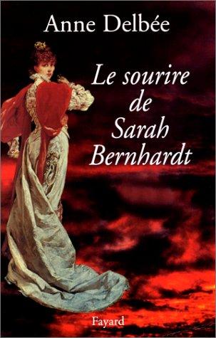 9782213606699: Le sourire de Sarah Bernhardt