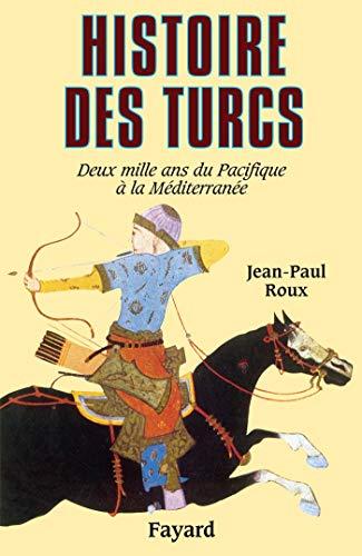 HISTOIRE DES TURCS (ED.AUGMENTÉE): ROUX JEAN-PAUL