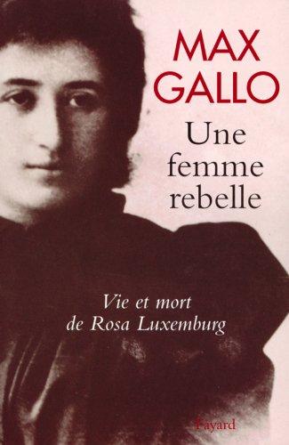9782213607368: Une femme rebelle : Vie et mort de Rosa Luxemburg
