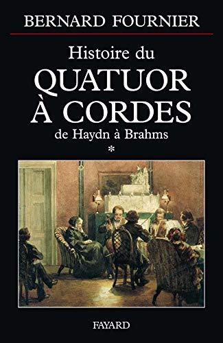9782213607580: Histoire du quatuor a cordes, tome 1 - de haydn a brahms: De Haydn à Brahms (Musique)