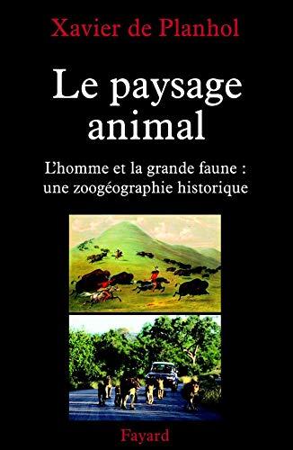 9782213607832: Le paysage animal : L'homme et la grande faune : une zoog�ographie historique