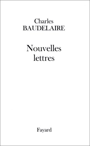 Nouvelles lettres (French Edition): Baudelaire, Charles