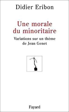 Une morale du minoritaire (French Edition) (9782213609188) by Didier Eribon