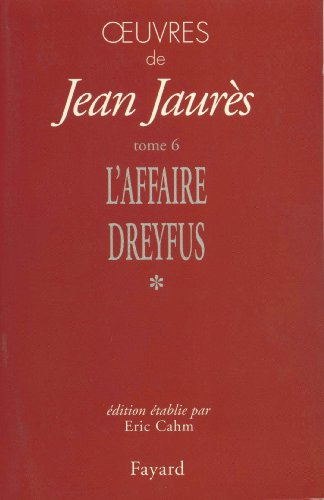 9782213609195: Les temps de l'affaire Dreyfus, 1897-1899 (Œuvres de Jean Jaurès) (French Edition)