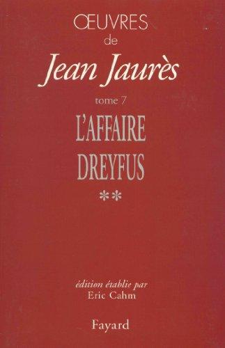 9782213609201: Oeuvres : Tome 7, Les temps de l'affaire Dreyfus (1897-1899) Volume 2, Octobre 1898-Septembre 1899