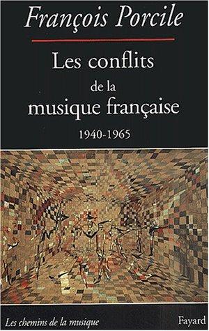 9782213609263: Les conflits de la musique française (1940-1965) (Les chemins de la musique)