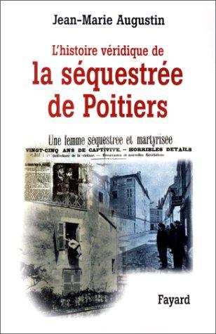 9782213609515: L'histoire véridique de la séquestrée de Poitiers (Litt.Gene.)