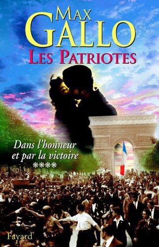 9782213609522: Les Patriotes, tome 4 : Dans l'honneur et par la victoire