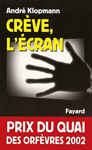 9782213609706: Crève l'écran - Prix Quai des Orfèvres 2002