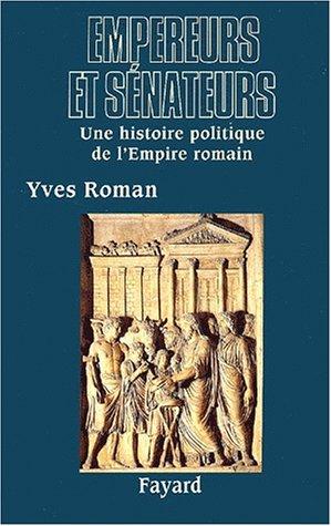 9782213610566: Empereurs et sénateurs. Une histoire politique de l'Empire romain