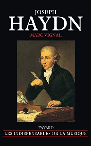 9782213610863: Joseph haydn (édition brochee) (Les indispensables de la musique)
