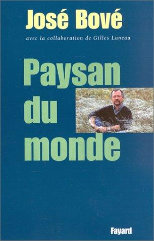 Paysan du monde (2213611319) by Bové, José; Luneau, Gilles