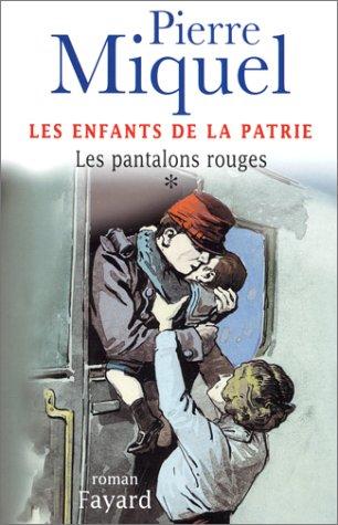 Les Fils de France, tome 1 : Les Pantalons rouges: Miquel, Pierre