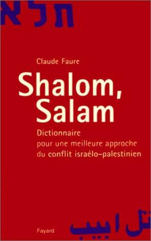 9782213611655: Shalom, salam: Dictionnaire pour une meilleure approche du conflit israelo-palestinien (French Edition)