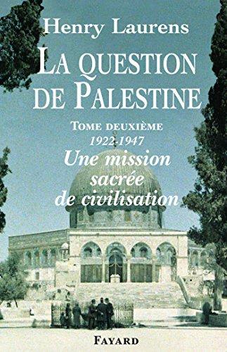 9782213612515: La question de Palestine : Tome 2, Une mission sacrée de civilisation (1922-1947)