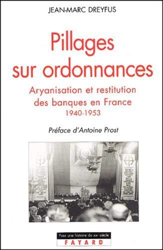 9782213613277: Pillages sur ordonnances : L'aryanisation des banques juives en France, 1940-1952