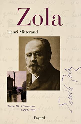 ZOLA T03 : 1893-1902 L'HONNEUR: MITTERAND HENRI