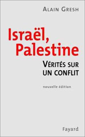 9782213613857: Israël, Palestine : La Vérité sur un conflit, nouvelle édition