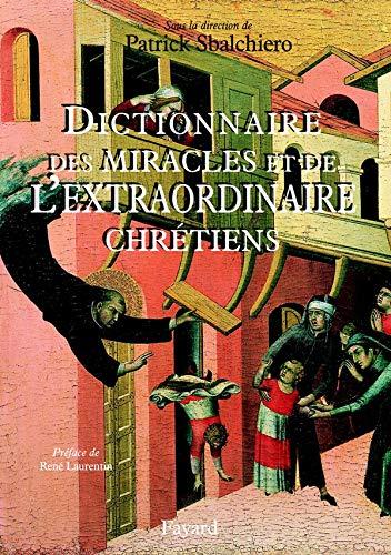 DICTIONNAIRE DES MIRACLES ET EXT.CHRÉTIENS: SBALCHIERO PATRICK