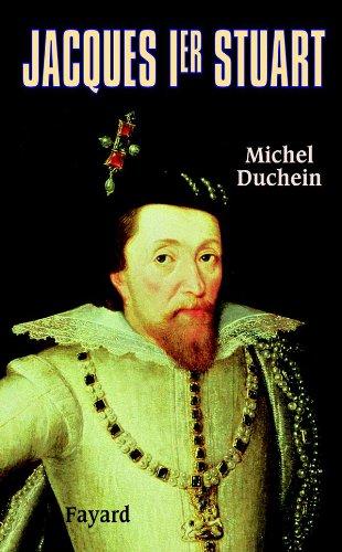 JACQUES 1ER STUART: DUCHEIN MICHEL