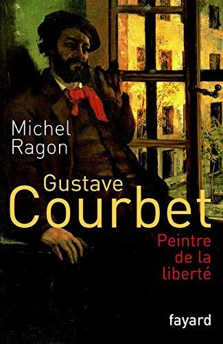 9782213615004: Gustave Courbet, peintre de la liberté