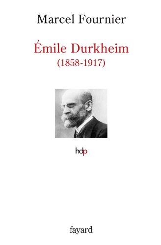 9782213615370: Emile Durkheim : 1858-1917