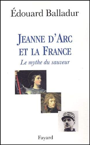 Jeanne d'Arc et la France. : Le: Balladur, Edouard