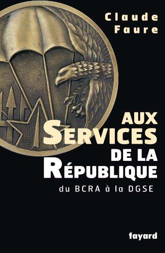 9782213615936: Aux services de la République (French Edition)