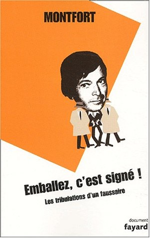 9782213616216: Emballez, c'est signé ! Les tribulations d'un faussaire (French Edition)